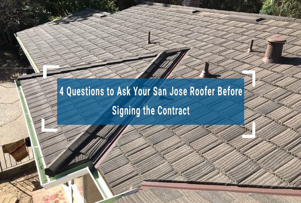 4 Questions to Ask Your San Jose Roofer Before Signing the Contract